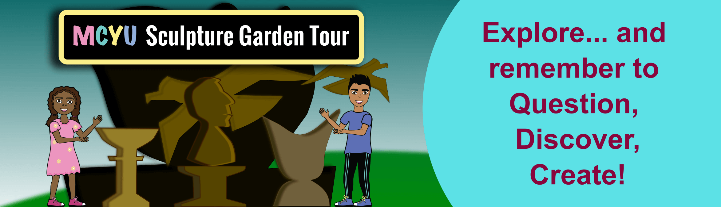 MCYU Sculpture Garden Tour. Explore and remember to question, discover, create!