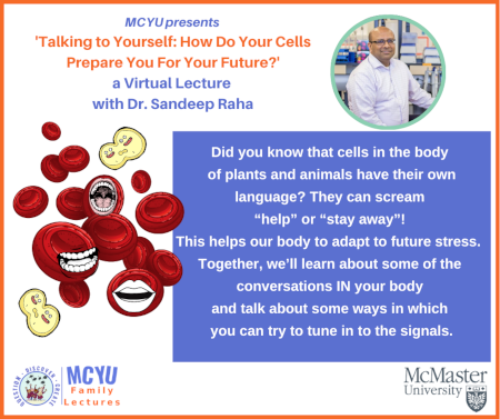 MCYU presents 'Talking to Yourself: How do your cells prepare you for your future?' a Virtual Lecture with Dr. Sandeep Raha